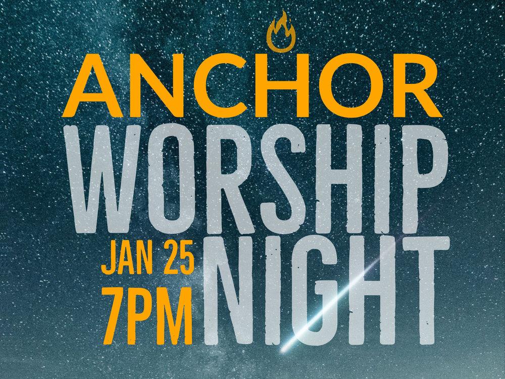 Anchor Worship Night, Friday, January 25th at 7PM