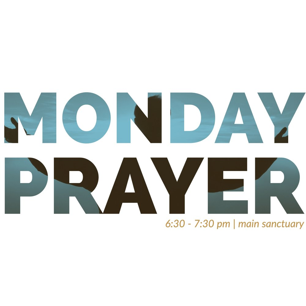 Monday Night Prayer service at The Anchor Church, 6:30 - 7:30pm   main sanctuary