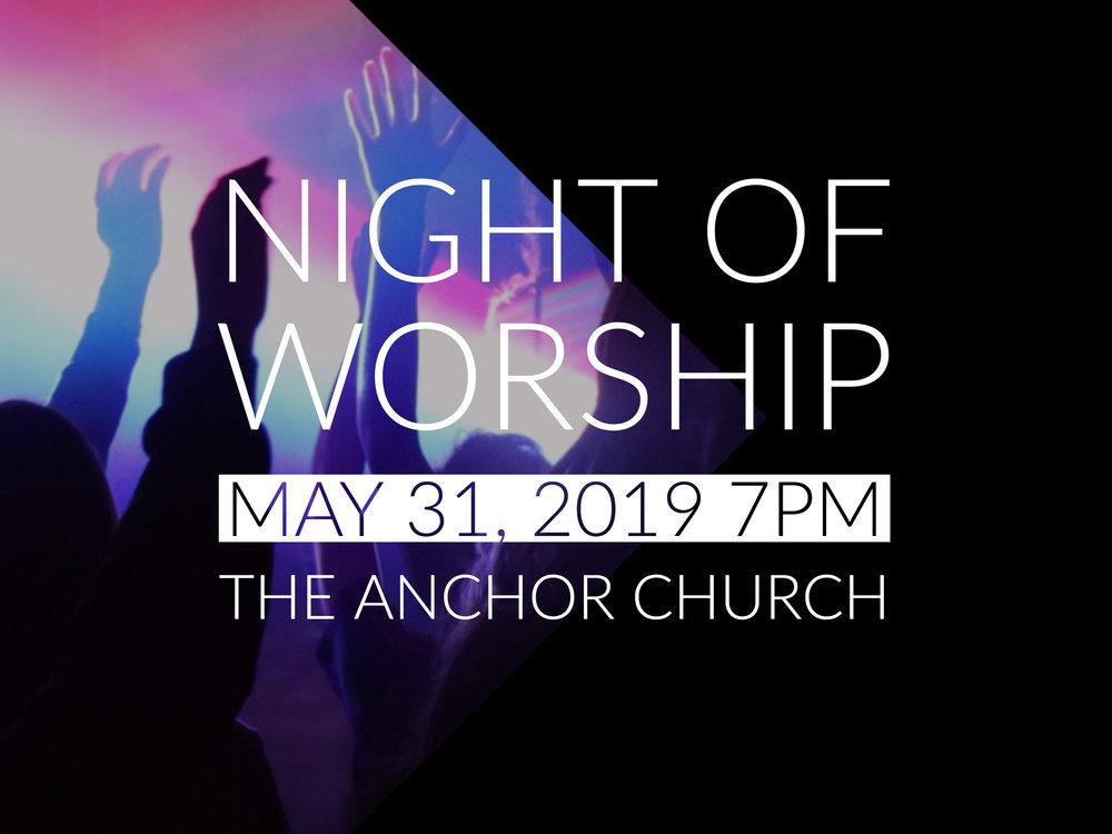 Friday, May 31 Night of Worship at The Anchor Church