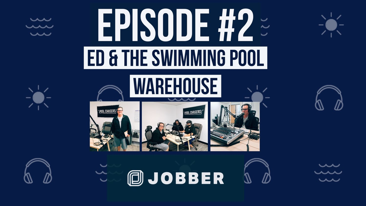 Episode 2: Ed & The Swimming Pool Warehouse — Pool Chasers