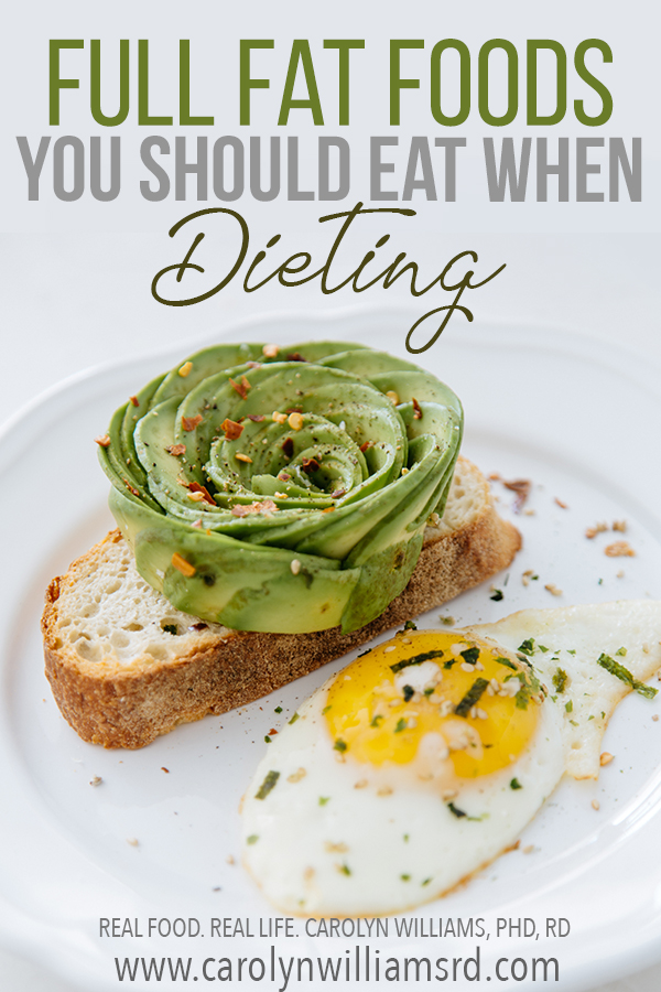 Full Fat Foods You Should Eat The Dieting // CarolynWilliamsRD.com