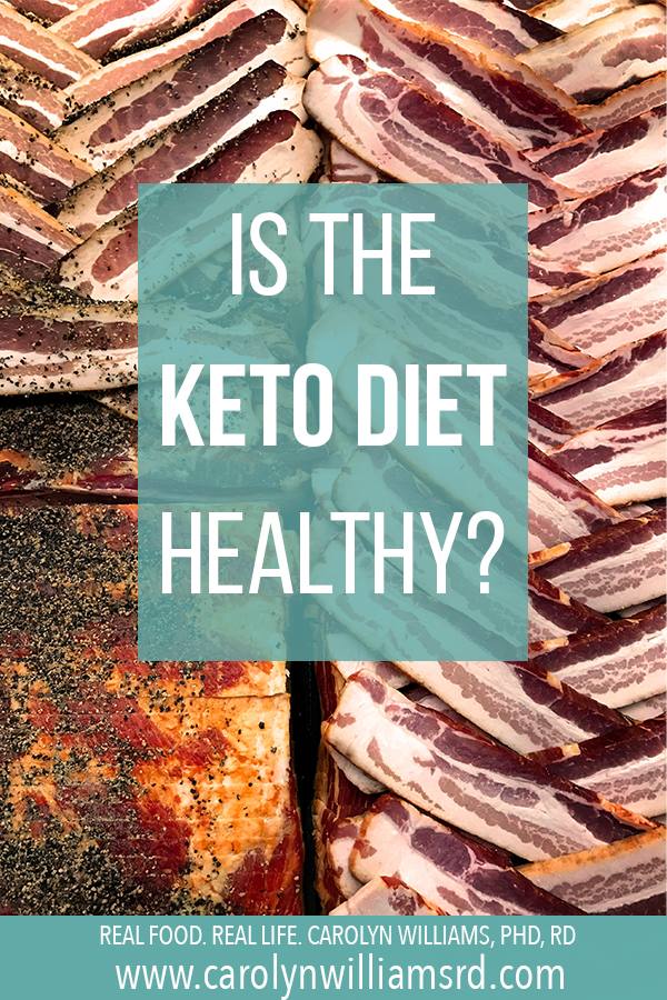 Is the Keto Diet Healthy? CarolynWilliamsRD.com