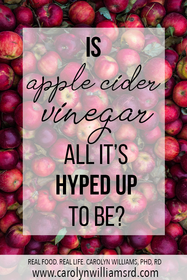 Is Apple Cider Vinegar All It's Hyped Up to Be? CarolynWilliamsRD.com