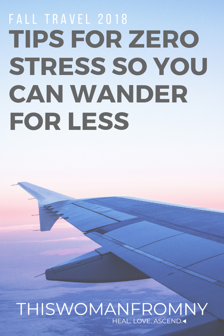Tips For Zero Stress So You Can Wander For Less This Fall | THISWOMANFROMNY