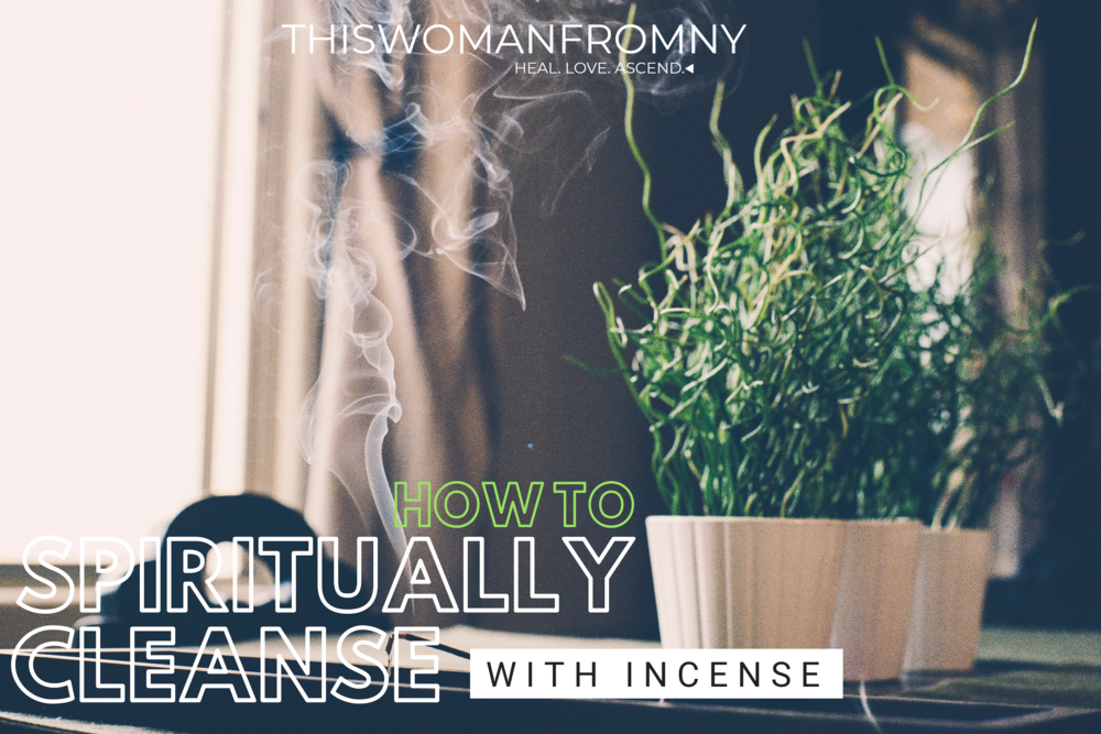 How To Spiritually Cleanse with Incense | THISWOMANFROMNY.png