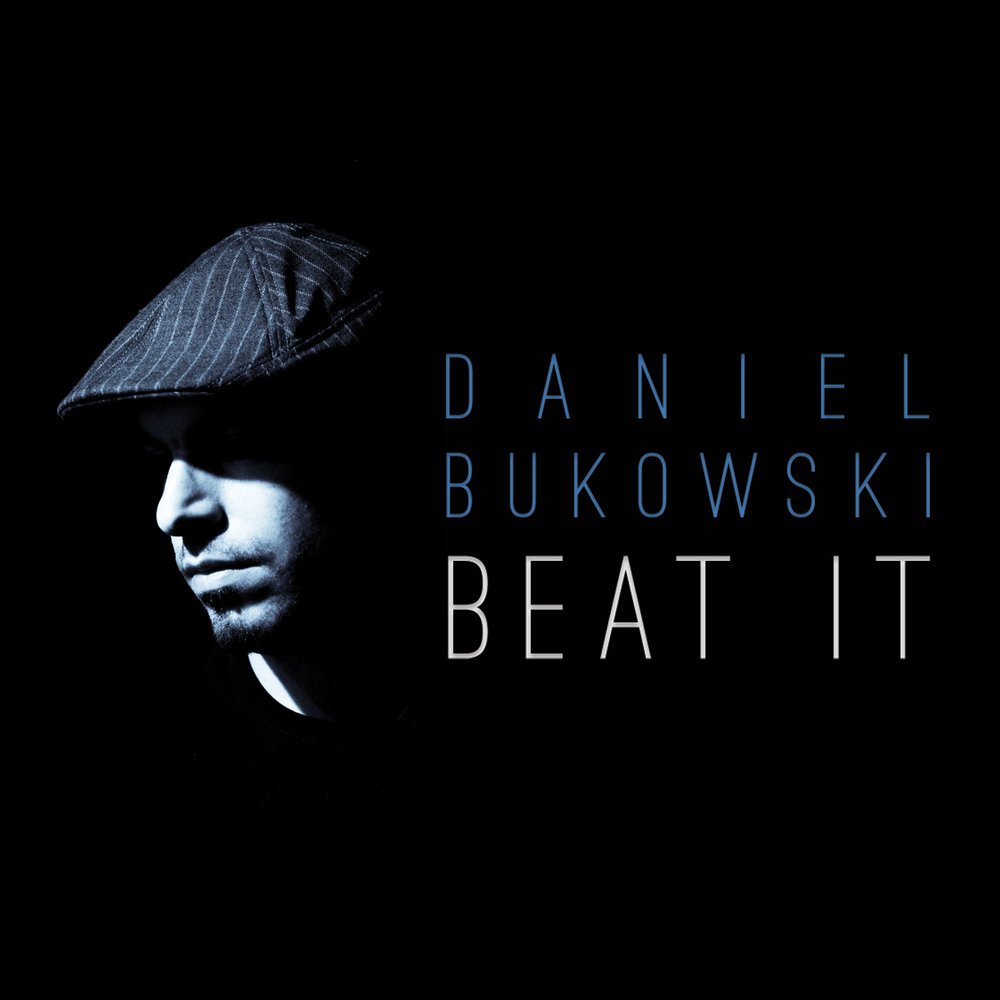 DANIEL BUKOWSKI - BEAT IT  -