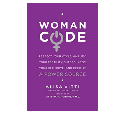 Woman Code by Alisa Vitti - Perfect Your Cycle, Amplify Your Fertility, Supercharge Your Sex Drive
