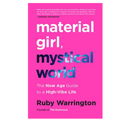 Material Girl, Mystical World - The Now Age Guide to a High-Vibe Life