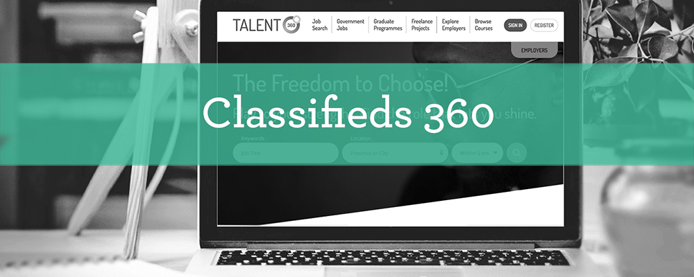 CLASSIFIEDS 360   Classifieds Marketplace is headquartered in Cape Town Classifieds Marketplace has a portfolio with B2B, B2C and C2C offerings across a variety of media products (online and print).  It currently has three platforms in: • Drive 360 , Careers360, and • Property 360    Read More...