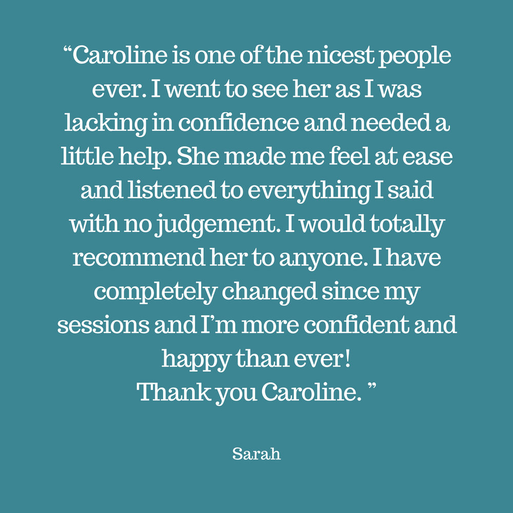 """Caroline is one of the nicest people ever. I went to see her as I was lacking in confidence and needed a little help. She made me feel at ease and listened to everything I said with no judgement. I would totally rec.jpg"