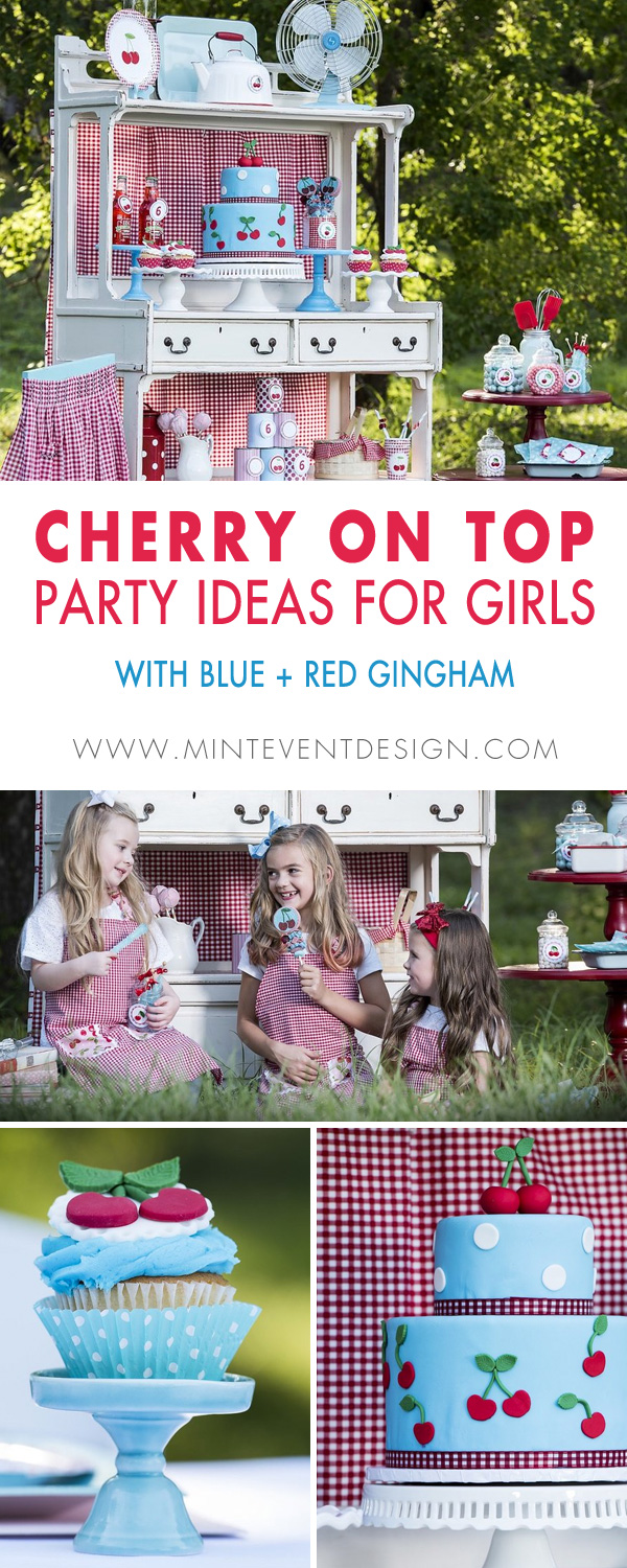 The Best Cherry on Top Party Ideas for Girls with blue and red gingham. These Cherry Party Ideas are perfect for a summer birthday party. Styled by Austin, Texas party planner Mint Event Design www.minteventdesign.com #summerparties #partyideas #kidspartyideas #partyplanning #birthdaypartyideas #kidsparty