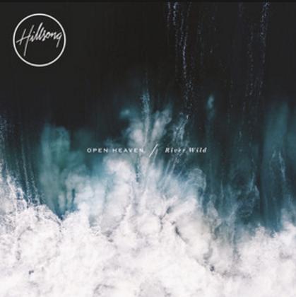 Open Heaven/River Wild - Hillsong Worship