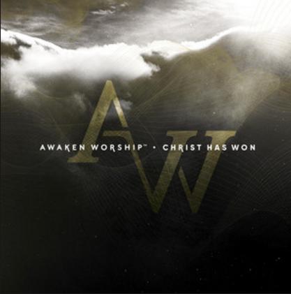 Christ Has Won - Awaken Worship
