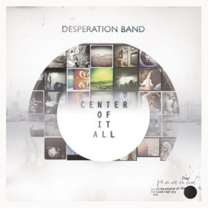Center of it All - Desperation Band