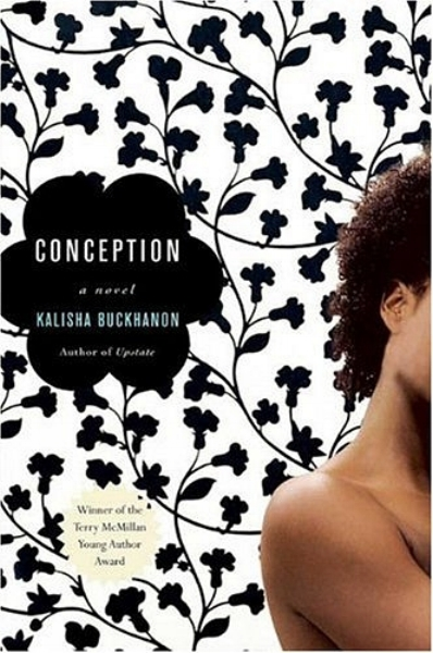 Conception by Kalisha Buckhanon