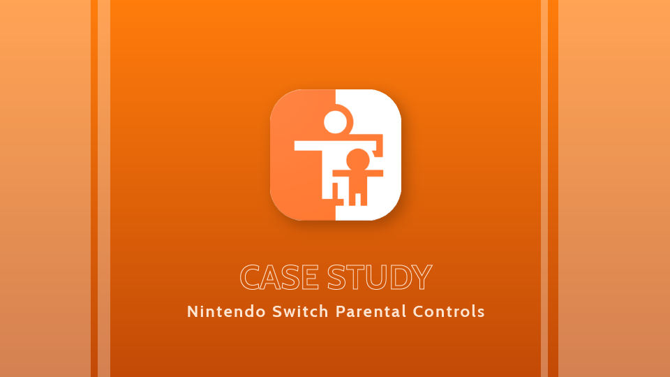 Studying a case of the  Nintendo Switch Parental Controls  app. Usability testing, wireframing, prototyping.