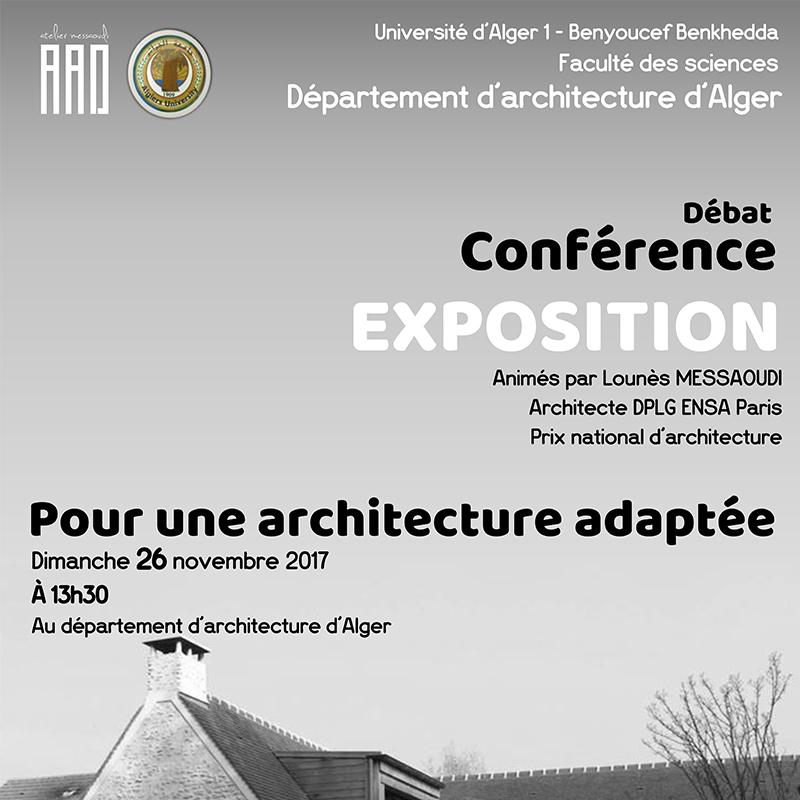 Débat conférence et exposition au niveau du département d'architecture de l'université d'Alger. Le 26 novembre 2017.
