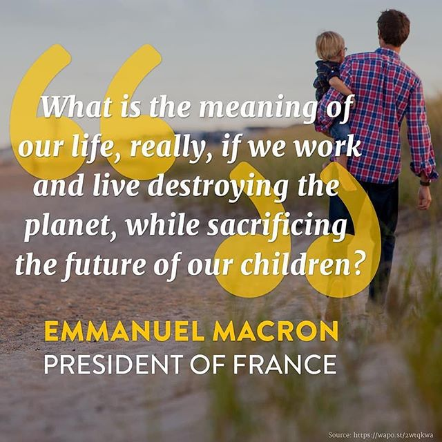 President @EmmanuelMacron giving us something to think about ... 🤔💭 . ↪️ Repost from @climatereality 🌎