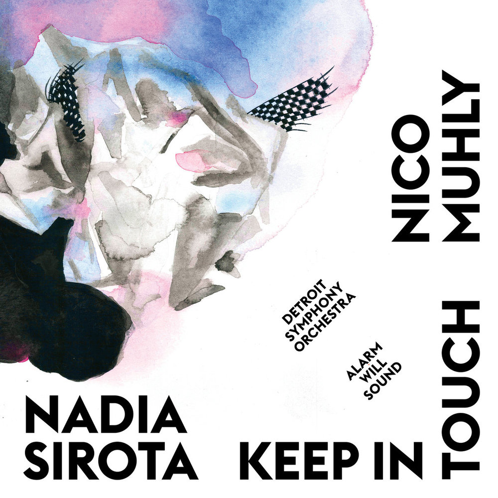 Keep in Touch - Nadia Sirota/Nico MuhlyAlarm Will SoundBedroom Community, 2016