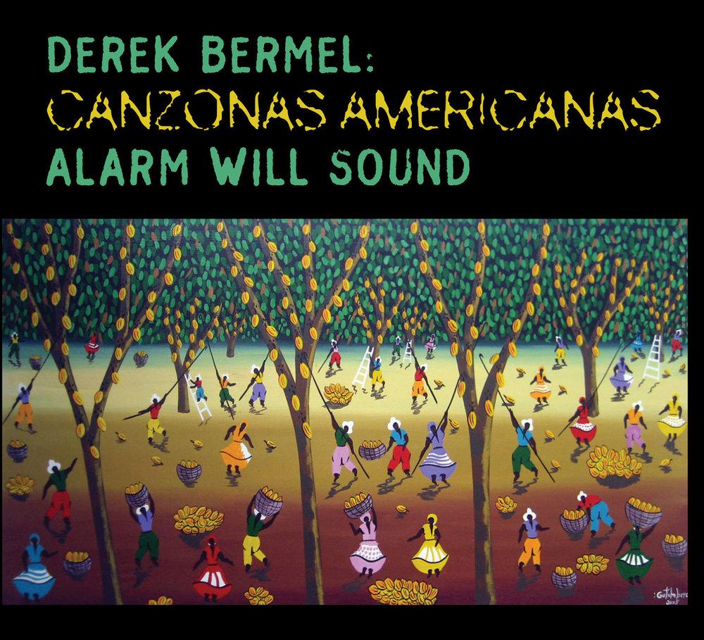Canzonas Americanas - Derek BermelAlarm Will SoundCantaloupe, 2012