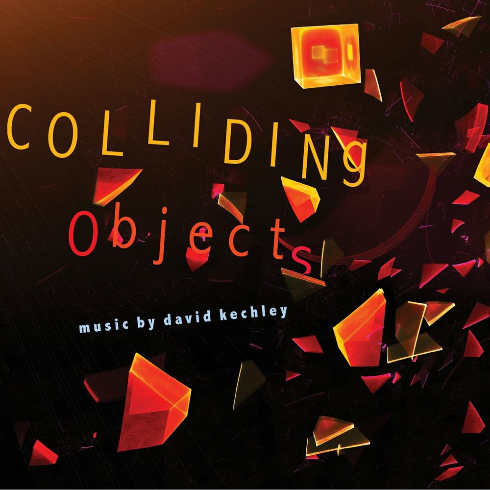 Colliding Objects - David KechleyTimetable PercussionInnova Recordings, 2012