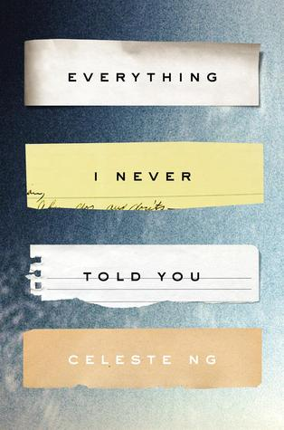 Everything I Never Told You by Celeste Ng.jpg