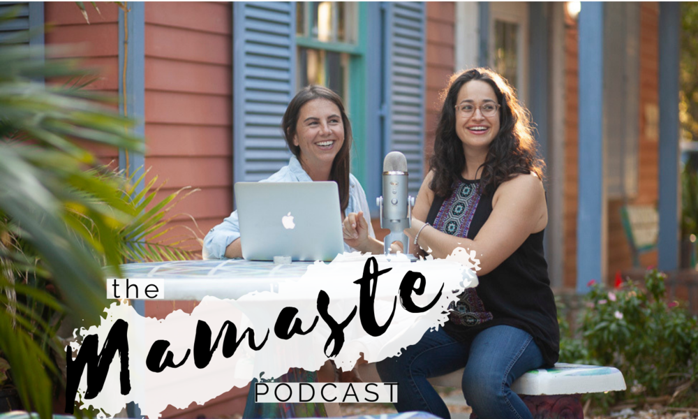 The Mamaste Podcast Parenting Podcast Parenting Humor Yoga for Motherhood YoginiMamas