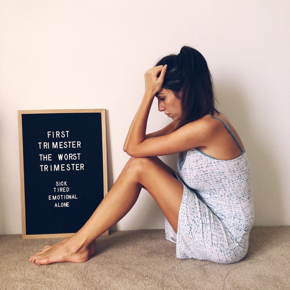 The First Trimester, The Worst Trimester - alone, sick and full of emotions.