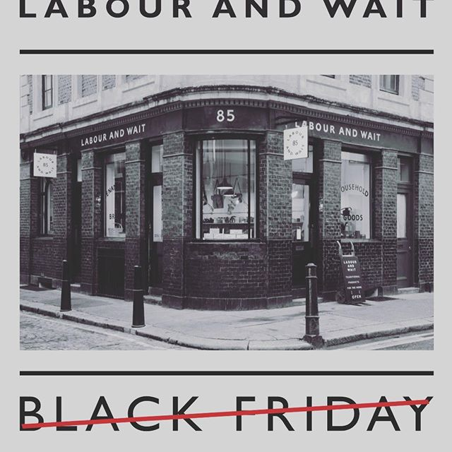 #DoBetter on Black Friday - Instead of discounts and special offers, LABOUR AND WAIT will donate 10% of shop and online sales to CRISIS AT CHRISTMAS, in an effort to help homeless people throughout the United Kingdom this winter.
