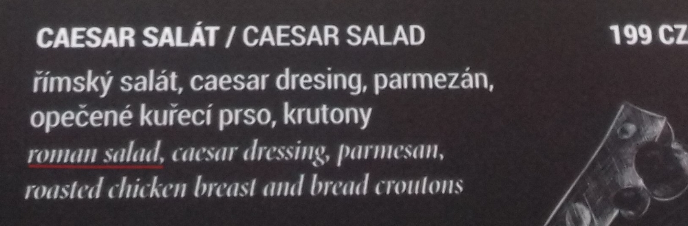 My translation: Romaine lettuce / Cos lettuce