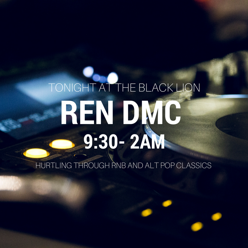9:00PM - 2AM.     DJ REN DMC - hurtling through R&B, rap and alt-pop classics.