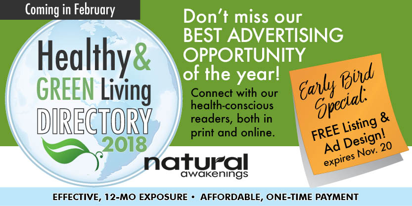 early bird offer... - Reserve your spot in the 2018 Healthy & Green Living Directory by November 20 and receive 1 bonus listing and free ad design.