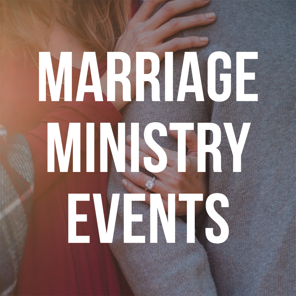 EVENTS FOR COUPLES - Join us for events to enrich your marriage.