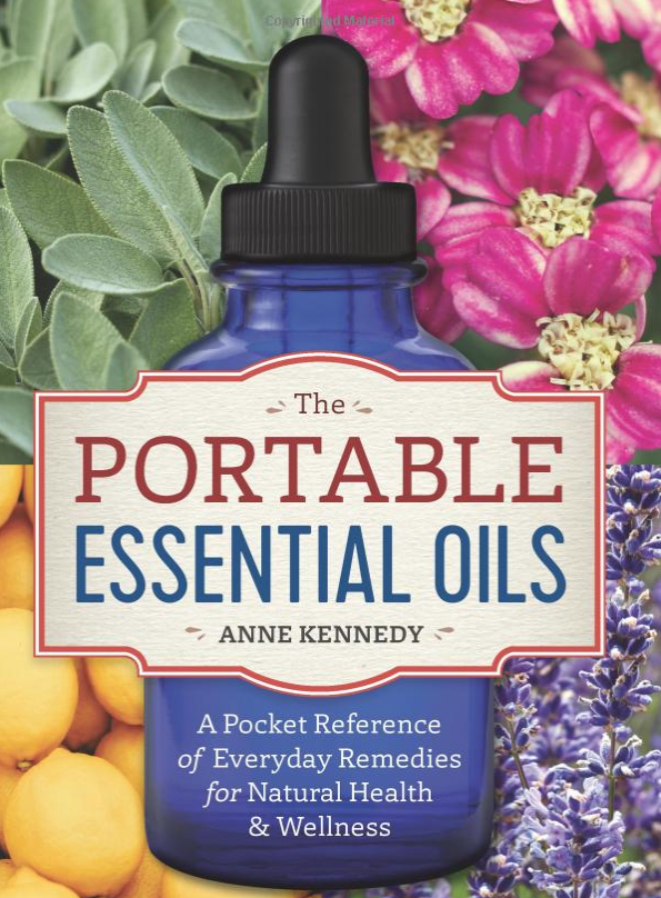 The Portable Essential Oils - by: Anne Kennedy