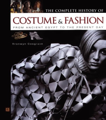 The Complete History of Costume & Fashion: From Ancient Egypt to the Present Day by Bronwyn Cosgrave.  Available on Amazon .