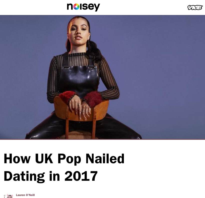noisey / vice - How UK Pop Nailed Dating in 2017