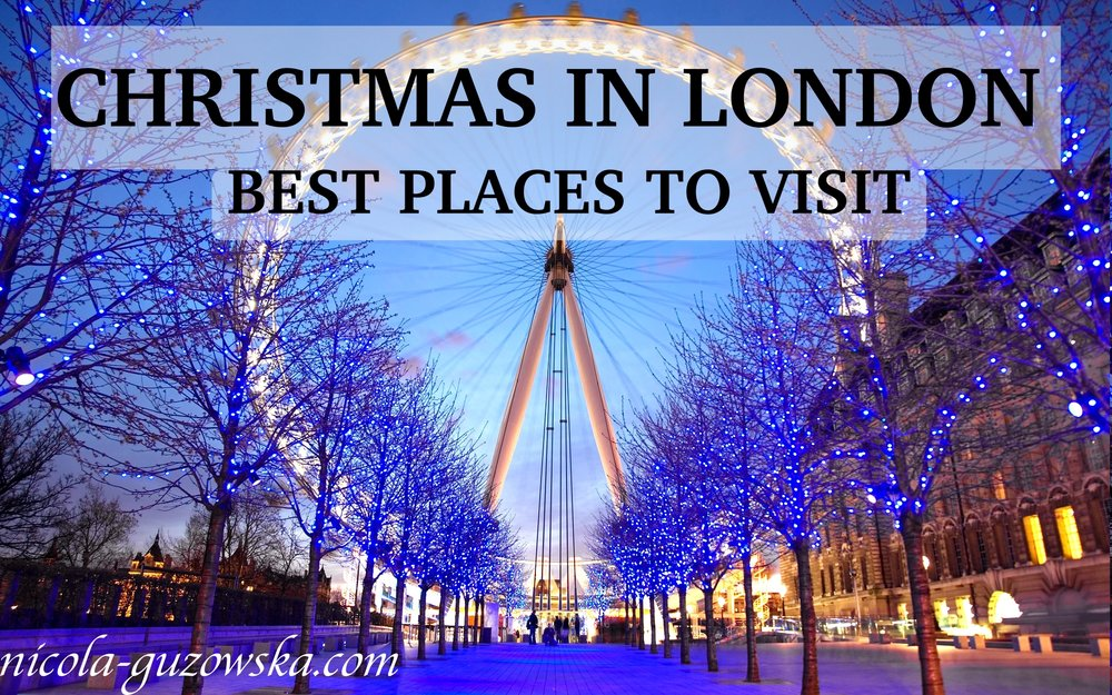 Christmas in London - Best places to visit!