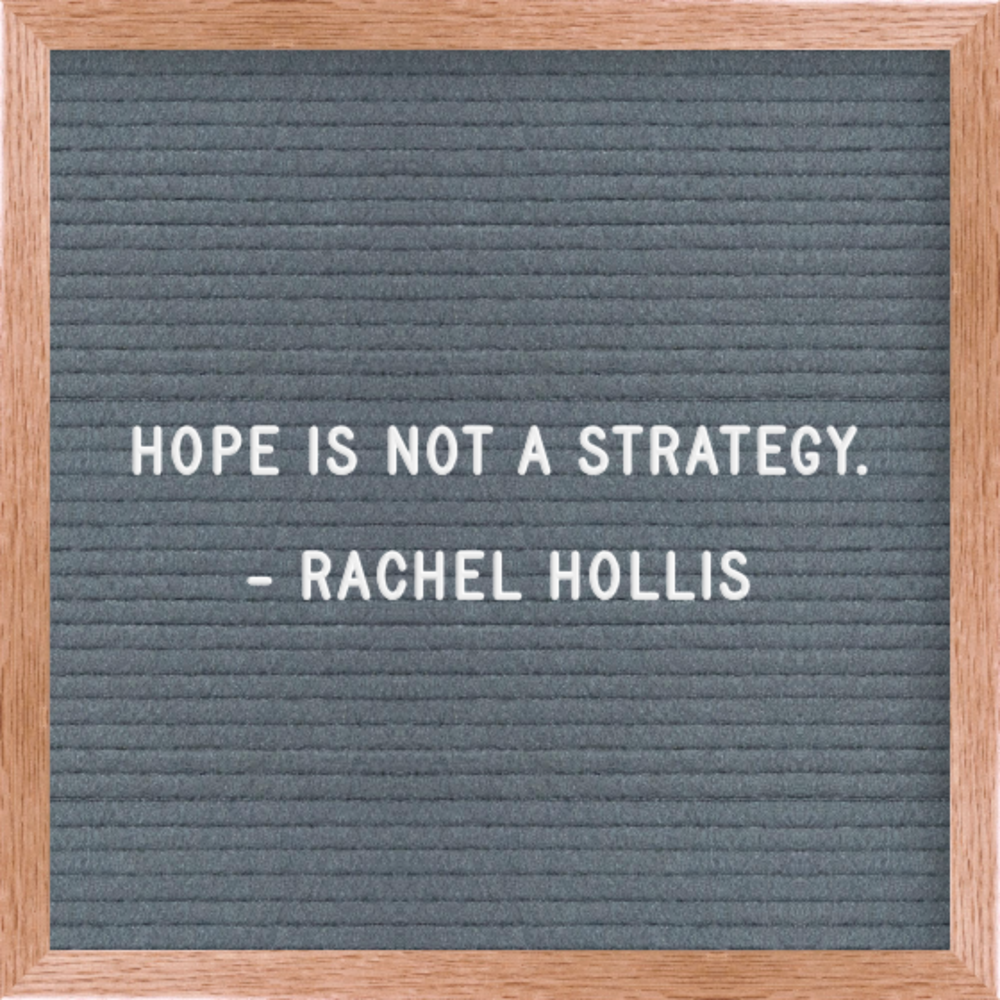 Hope is not a strategy.png
