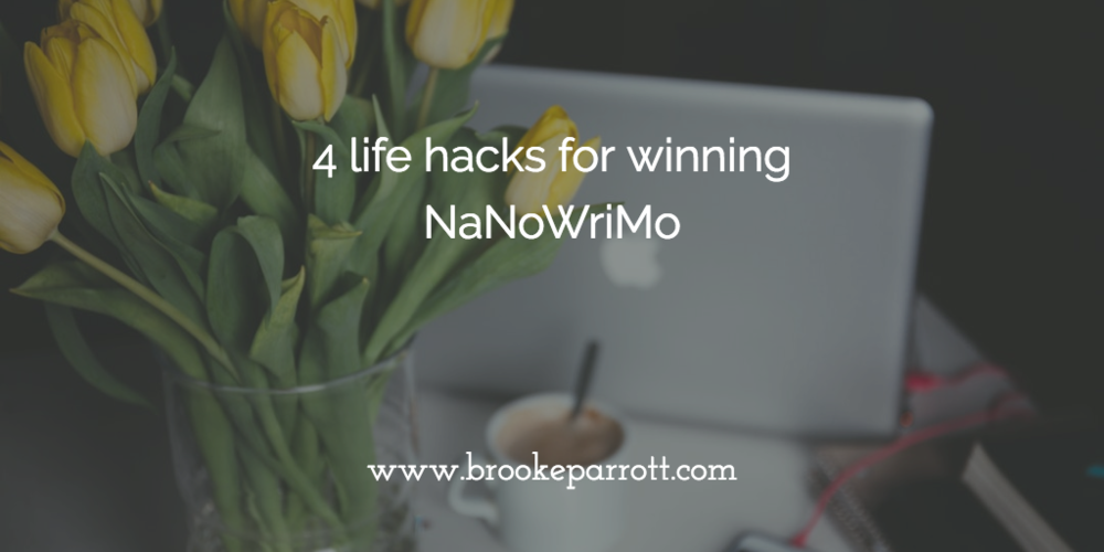 4 life hacks for winning NaNoWriMo.png