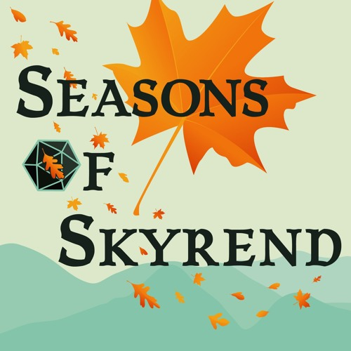 Seasons of Skyrend is an actual play podcast within a custom 5th edition  Dungeons & Dragons  setting. We focus on the stories of our characters as they explore the world around them.