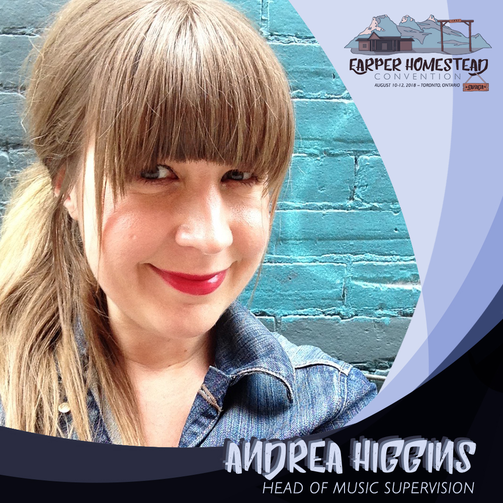 Andrea Higgins  ,  Head of Music Supervision