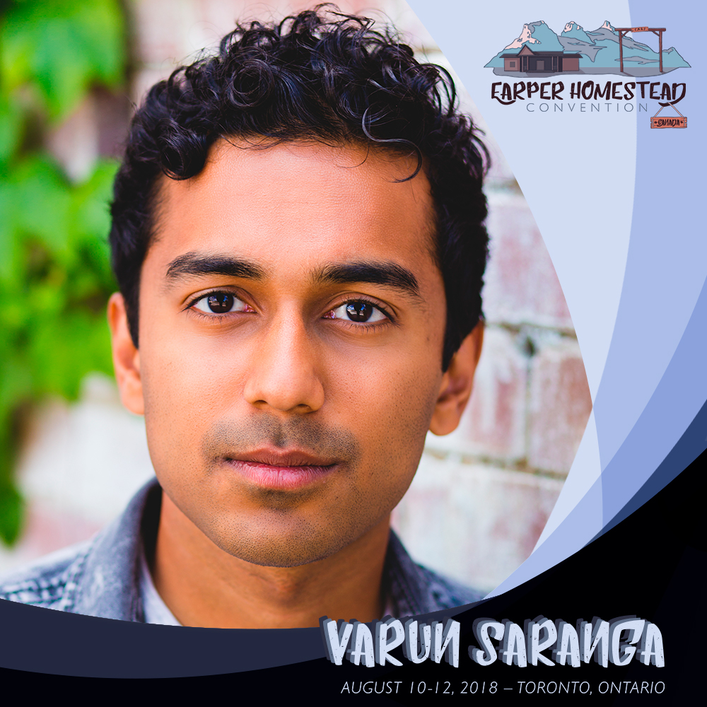 Varun Saranga   Varun Saranga was born and raised in Scarborough, Ontario, where he attended Woburn Collegiate Institute. He became interested in acting through filmmaking, directing and starring in two student films   Nerdman   and   Small Fry  . Both films were praised at the Toronto Youth Film Festival, especially for his performance. Varun was inspired to pursue an acting career professionally and landed his first major role playing the geeky but lovable AJ Mehta on the hit YTV show   How to Be Indie  . Other roles soon followed on Cartoon Network's   Unnatural History  , Showcase's   Cra$h and Burn  , and CBC's   Schitt's Creek  , CBC's   Workin'Moms  , and CityTV's   Young Drunk Punk   alongside Kids in the Hall alum Bruce McCulloch.  He plays Jeremy Chetri, the Black Badge lab assistant on Season 2 of   Wynonna Earp  . He can also be seen next February playing Vijay Gill on AXN/Bravo Canada's   Carter   starring Jerry O'Connell.  Varun is a member of ACTRA and is represented by Ryan Goldhar at The Characters Talent Agency. He completed the CBC Actors Conservatory program at the prestigious Canadian Film Centre in Toronto and holds a degree in Political Science from York University.