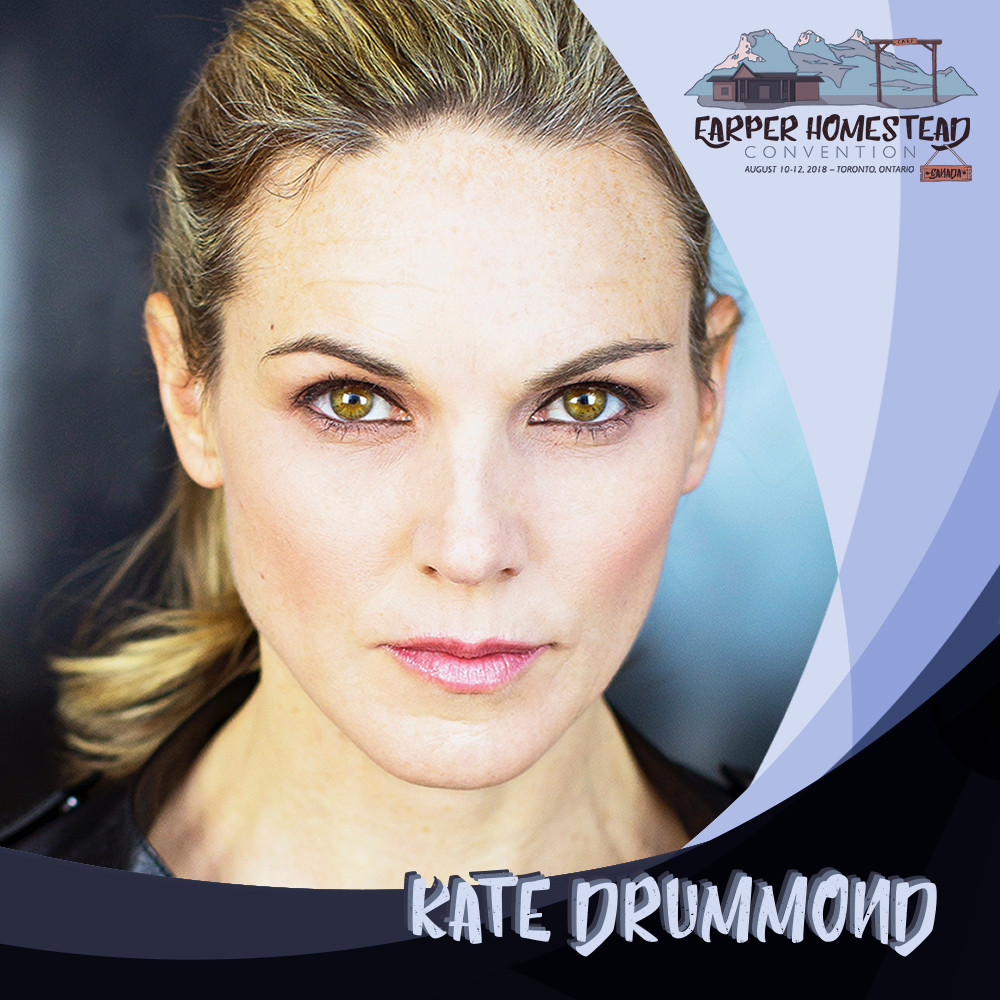 """Kate Drummond   Kate is a proud Canadian actor working in film, television, voice-over, and video games. Her passion for storytelling has taken her both in front of, and behind the camera and she recently made her writing and directorial debut with the multi-award winning feature film,  Go Fish  , which can currently be seen on Amazon Prime USA, Canada and UK.  Most recently known for role of Agent Lucado, """"the villain fans love to hate"""", in the mega hit show,  Wynonna Earp  , Kate can also be currently seen in Hallmark's   Flower Shop Mystery Series    starring alongside Brooke Shields, Beau Bridges and Brennan Elliot. Kate also finished filming the indie thriller, Nowhere , which is due to be released later this year. Most recent TV credits also include guest star appearances in   Heartland, Dark Matter   ,   Saving Hope   , and  Good Witch . She also proudly joined the cast of the multi-award winning movie,  Room  , starring Brie Larson and Jacob Tremblay. Other movies include   Lead With Your Heart, Love on Ice, and Clara's Deadly Secret.    In the video game world, Kate is most known for her role as Dr. Kandel in Ubisoft's   The Division    and Anna Grimsdottir (Grim) in   Splinter Cell Blacklist  , Ubisoft's last installment of its internationally acclaimed series. Kate also appears in games such as   Ghost Recon  and the most recently,  Assassin's Creed, Odyssey .   She is an active volunteer and speaker in her community and abroad. A former elementary school teacher of over a decade, Kate has become an advocate for people following their dreams. Her TEDx Talk, """"Chasing Dreams and Beginning Again"""", has passed 100,000 views on YouTube and has connected her with a global audience. She is currently writing her next TED Talk. Kate recently teamed up with the The Extra Life Gaming Marathon, The Children's Miracle Network and Sick Kids Foundation, raising over $10,000 in just over a week, through her social media platform. She owes this incredible contribution to h"""