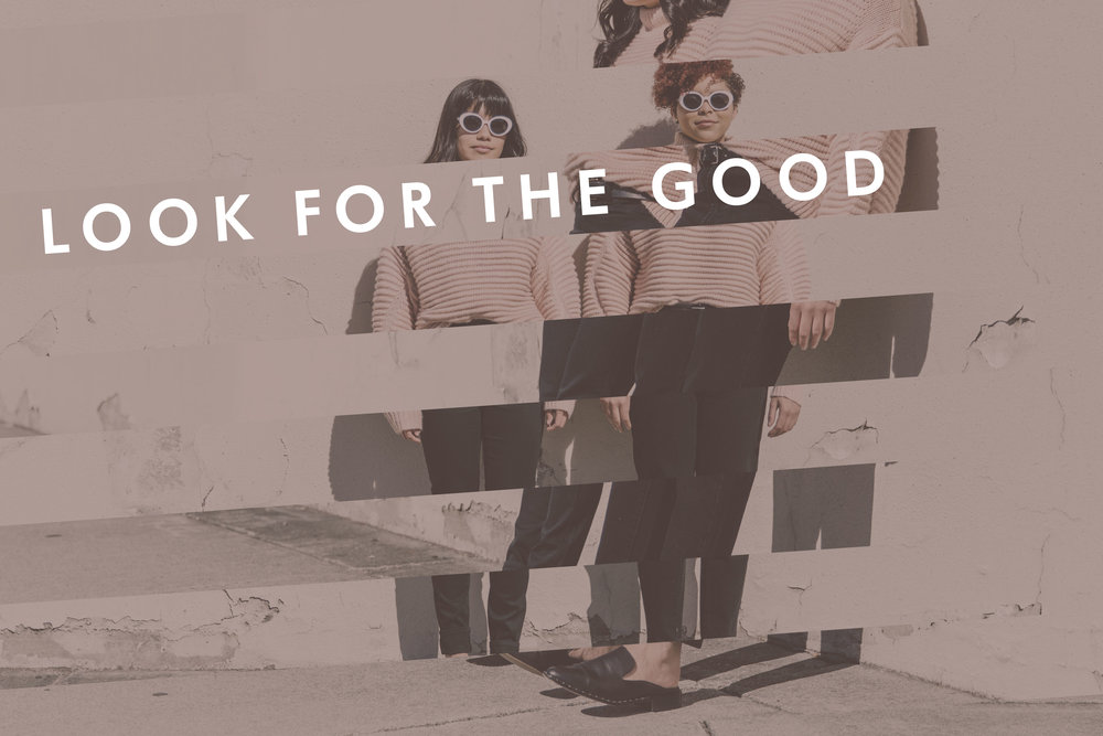 Look For The Good.jpg