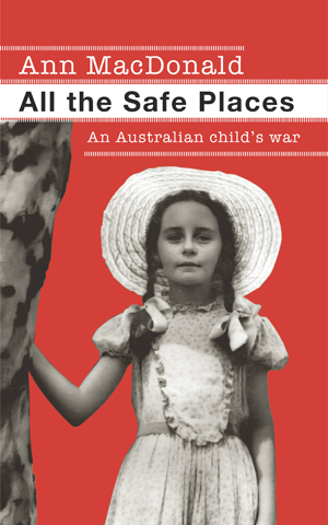 cover image for All the Safe Places, showing Ann next to a gum tree wearing a sunhat
