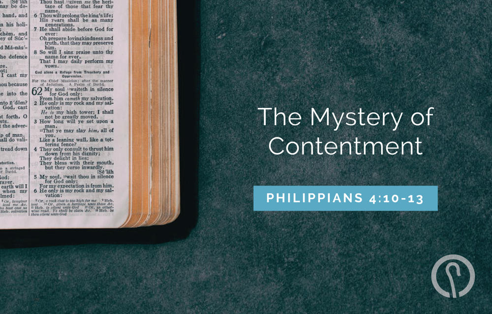The Mystery of Contentment - Philippians 4:10-13