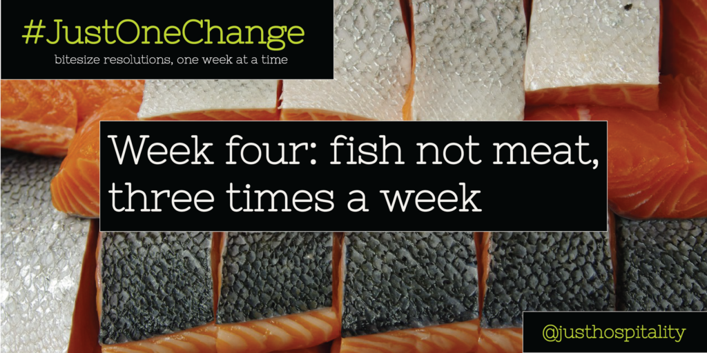 just one change week four - fish not meat, three times a week