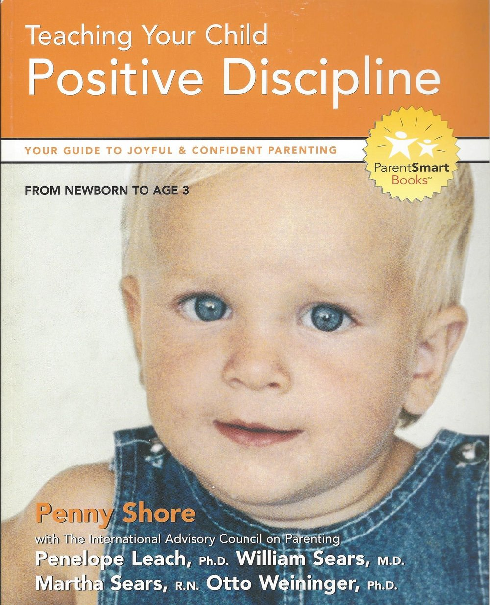 - Teaching Your Child Positive DisciplineBy Penny Shore with Penelope Leach, Ph.D., William Sears, M.D., Martha Sears, R.N., Otto Weininger, Ph.D.