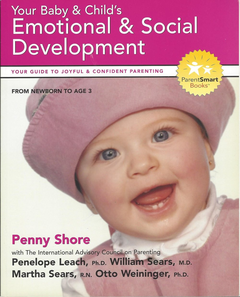 - Your Baby & Child's Emotional & Social DevelopmentBy Penny Shore with Penelope Leach, Ph.D., William Sears, M.D.,Martha Sears, R.N., Otto Weininger, Ph.D.