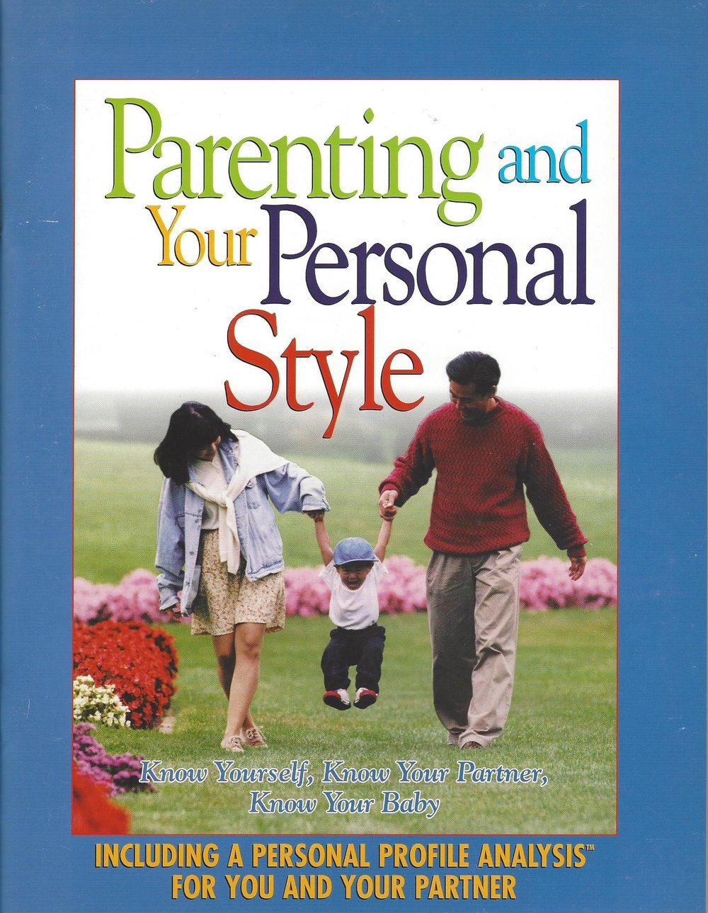 Parenting and Your Personal Style By  Penny Shore with consultants Sean Magennis and Otto Weininger, Ph.D.
